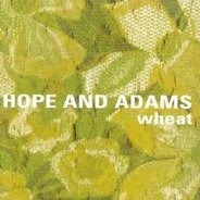 Wheat - Hope and Adams