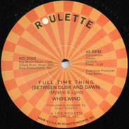 Whirlwind / Ecstasy, Passion & Pain Featuring Barbara Roy - Full Time Thing (Between Dusk And Dawn) / Touch And Go
