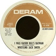 Whistling Jack Smith - I Was Kaiser Bill's Batman / The British Grin And Bear
