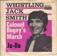 Whistling Jack Smith - Colonel Bogey's March / Ja-Da