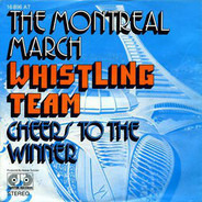 Whistling Team - The Montreal March / Cheers To The Winner