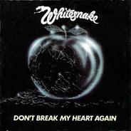 Whitesnake - Don't Break My Heart Again / Child Of Babylon