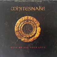 Whitesnake - Give Me All Your Love / Straight For The Heart