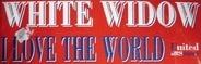 White Widow - I Love The World