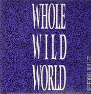 Whole Wild World - Speeding Bullet