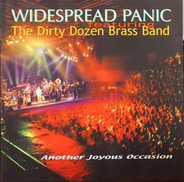 Widespread Panic / The Dirty Dozen Brass Band - Another Joyous Occasion