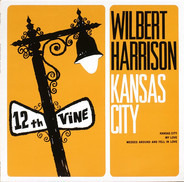 Wilbert Harrison - Kansas City