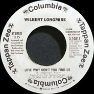 Wilbert Longmire - Love Why Don't You Find Us