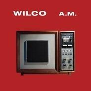 Wilco - A.M.(special Edition)