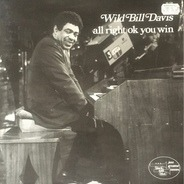 Wild Bill Davis - All Right Ok You Win