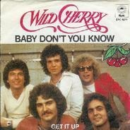 Wild Cherry - Baby Don't You Know