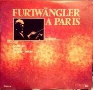 Wilhelm Furtwängler , Berliner Philharmoniker - Ludwig van Beethoven , Johannes Brahms , Franz Schu - Furtwängler A Paris