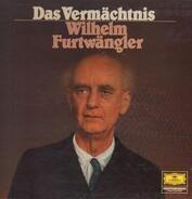 Wilhelm Furtwängler - Das Vermächtnis