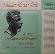 Will Quadflieg Spricht Rainer Maria Rilke - Der Cornet Und Frühe Gedichte