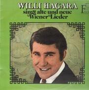 Willi Hagara - Singt Alte Und Neue Wiener Lieder