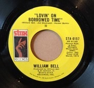 William Bell - Lovin' On Borrowed Time / The Man In The Street