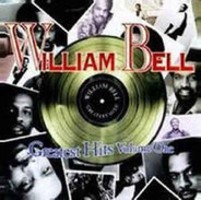 William Bell - William Bell - Greatest Hits Volume One