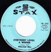 William Bell - Everybody Loves A Winner / You're Such A Sweet Thang