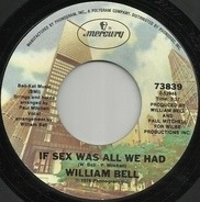 William Bell - Tryin' To Love Two / If Sex Was All We Had