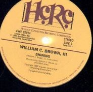 William C. Brown III - Shining / Come On And Go With Me