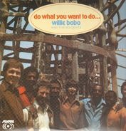 Willie Bobo & The Bo Gents - Do What You Want To Do…
