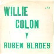 Willie Colón Y Ruben Blades - Willie Colon & Ruben Blades