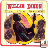 Willie Dixon - I'm the Blues
