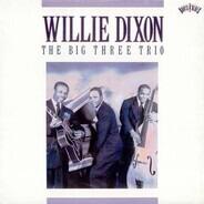 Willie Dixon - The Big Three Trio