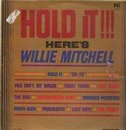 Willie Mitchell - Hold It!!! Here's Willie Mitchell