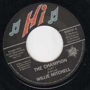 Willie Mitchell / Bill Black's Combo - The Champion Pt.1 / Little Queenie