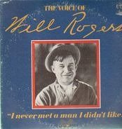 Will Rogers - I never met a man I didn#t like