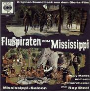 Willy Mattes Und Sein Film-Orchester Mit Roy Etzel - Flußpiraten Vom Mississippi