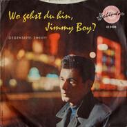 Willy Schmid - Wo Gehst Du Hin, Jimmy Boy?