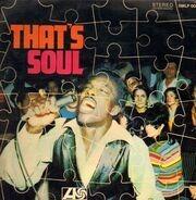 Wilson Pickett, Carla Thomas, Percy Sledge,.. - That's Soul