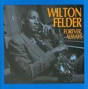 Wilton Felder - Forever, Always