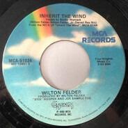Wilton Felder - Inherit The Wind / Until The Morning Comes