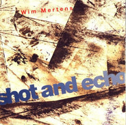 Wim Mertens - Shot and Echo