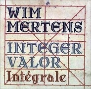 Wim Mertens - Integer Valor Integrale
