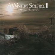 Windham Hill Artists - A Winter's Solstice II