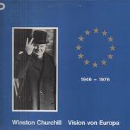 Winston Churchill - Vision von Europa 1946-1976