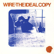 Wire - The Ideal Copy