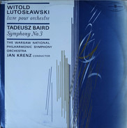 Witold Lutoslawski / Tadeusz Baird - Livre Pour Orchestre / Symphony No.3