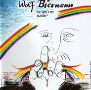 Wolf Biermann - Die Welt Ist Schön