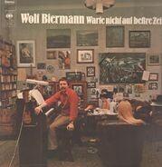 Wolf Biermann - Warte Nicht auf Beßre Zeiten