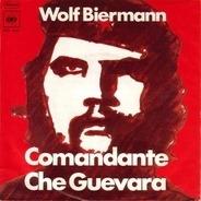Wolf Biermann - Chile (Ballade Vom Kameramann) / Comandante Che Guevara