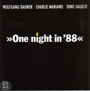 Wolfgang Dauner / Charlie Mariano / Dino Saluzzi - One Night In '88