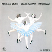 Wolfgang Dauner / Charlie Mariano / Dino Saluzzi - Pas De Trois
