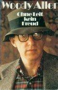 Woody Allen - Ohne Leit kein Freud