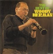 Woody Herman And His Orchestra - The Best Of Woody Herman