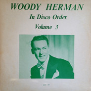 Woody Herman - In Disco Order Volume 3